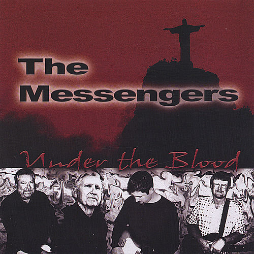 Under The Blood by The Messengers