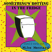 Something's Rotting in the Fridge by Mike Mennard