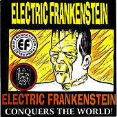 Conquers The World! by Electric Frankenstein