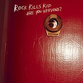 Are You Nervous? by Rock Kills Kid