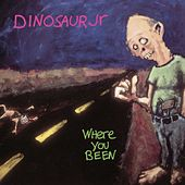 Where You Been [Digital Version] [with Bonus Track] von Dinosaur Jr.