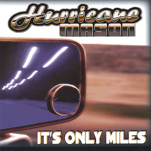 It's Only Miles by Hurricane Mason
