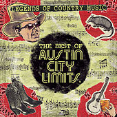 The Best Of Austin City Limits: Legends of Country Music by Various Artists