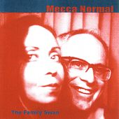 The Family Swan by Mecca Normal
