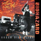 Urban Discipline by Biohazard