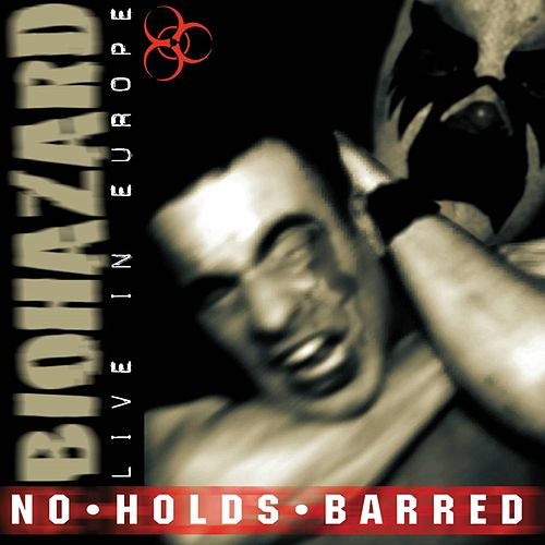 No Holds Barred: Live In Europe by Biohazard