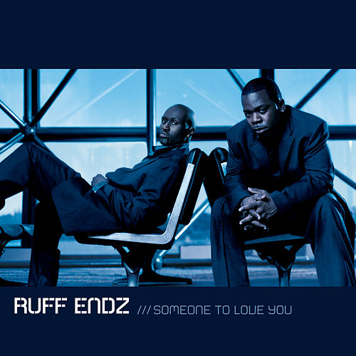 Someone To Love You by Ruff Endz