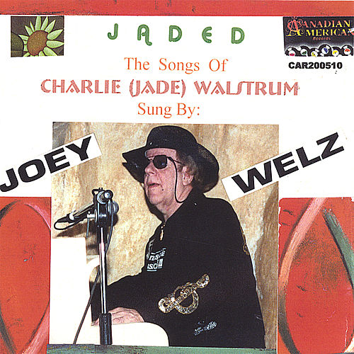 Jaded by Joey Welz