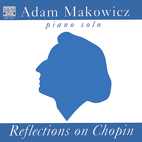 Reflections On Chopin by Adam Makowicz