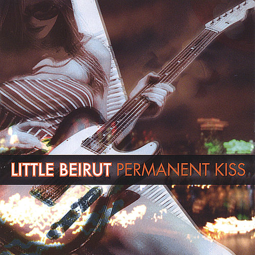 Permanent Kiss by Little Beirut