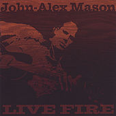 Live Fire by John-Alex Mason