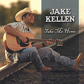 Take Me Home by Jake Kellen