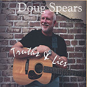Truths & Lies by Doug Spears