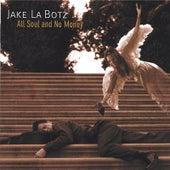 All Soul and No Money by Jake La Botz