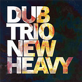 New Heavy by Dub Trio