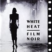 White Heat Film Noir by Jazz At The Movies Band