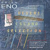 Desert Island Selection by Brian Eno