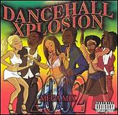 Dancehall Xplosion 2002 by Various Artists