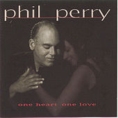 One Heart One Love by Phil Perry