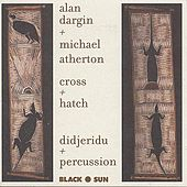 Cross + Hatch by Alan Dargin/Michael Atherton