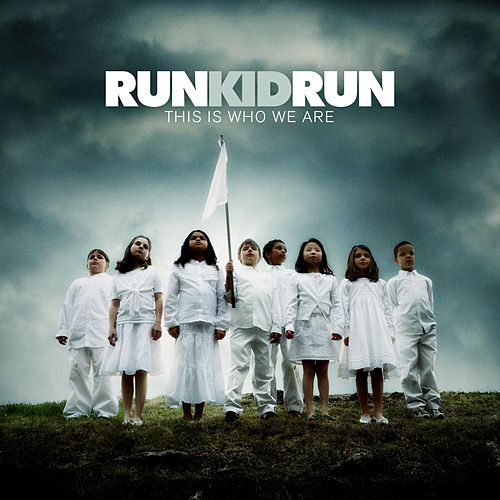 This Is Who We Are by Run Kid Run