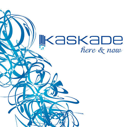 Here and Now by Kaskade