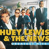 Greatest Hits:  Huey Lewis And The News by Huey Lewis and the News