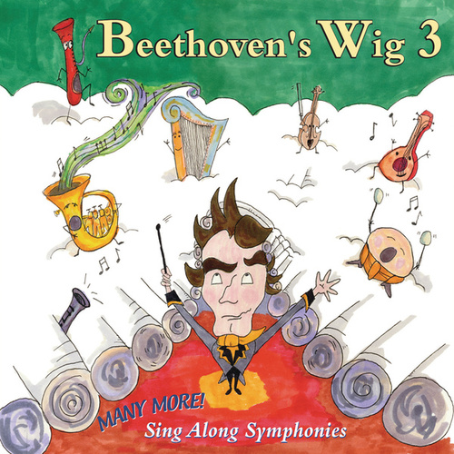 Beethoven'S Wig 3: Many More Sing Along Symphonies by Beethoven's Wig
