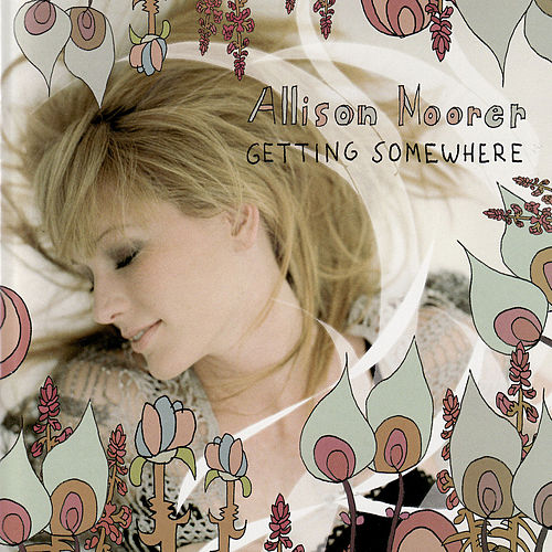 Getting Somewhere by Allison Moorer