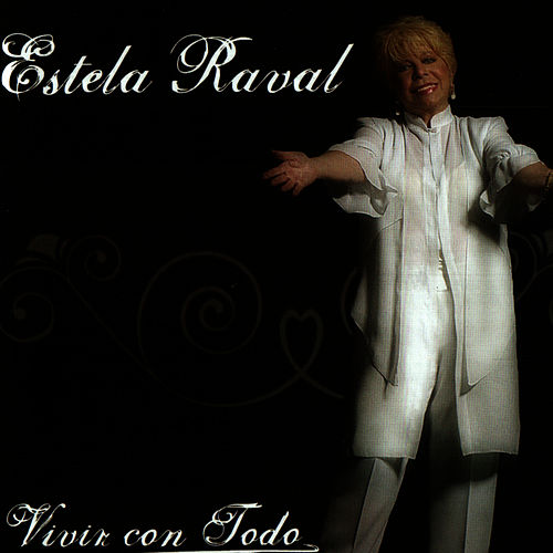 Vivir Con Todo by Estela Raval