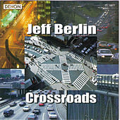 Crossroads by Jeff Berlin