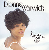 Friends Can Be Lovers von Dionne Warwick