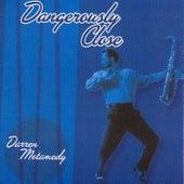 Dangerously Close by Darren Motamedy