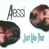 Just Like That by Alessi Brothers
