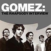 Gomez: The Rhapsody Interview by Gomez