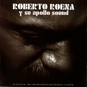 Mi Musica by Roberto Roena
