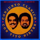 Ray Castro Presenta...Lo Mejor De Conjunto Clasico Con Tito Nieves by Tito Nieves
