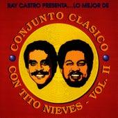 Lo Mejor De Conjunto Clasico Con Tito Nieves - Vol. Ii by Tito Nieves
