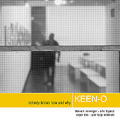 Nobody Knows How And Why by Keen-O