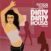 The Best Of Dirty Dirty House Vol.2 by Various Artists