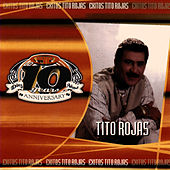 Exitos Tito Rojas - 10th Anniversario by Tito Rojas