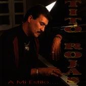 A Mi Estilo... by Tito Rojas