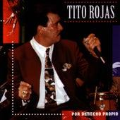 Por Derecho Propio by Tito Rojas