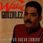 Hacia Un Nuevo Camino by Willie Gonzalez