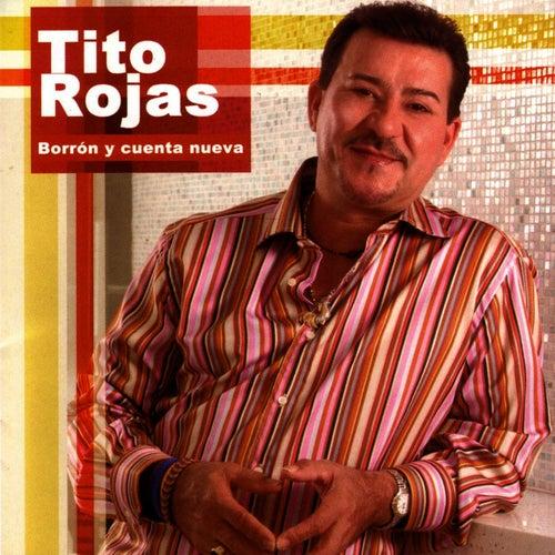 Borron Y Cuenta Nueva by Tito Rojas