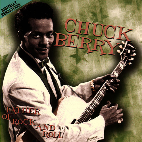Father of Rock and Roll by Chuck Berry
