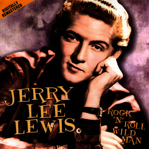 Rock 'n' Roll Wild Man by Jerry Lee Lewis