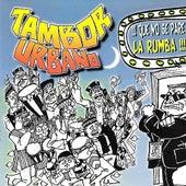 Que No Se Pare La Rumba by Tambor Urbano