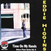Time On My Hands - Arbors Piano Series, Vol. 6 by Eddie Higgins