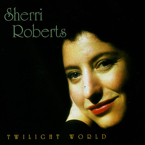 Twilight World by Sherri Roberts